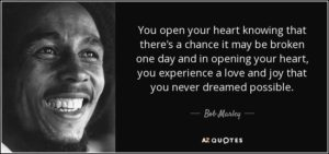 quote-you-open-your-heart-knowing-that-there-s-a-chance-it-may-be-broken-one-day-and-in-opening-bob-marley-131-48-46